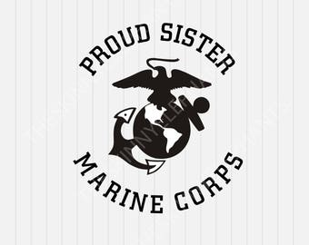 Marine Corps Proud Sister- svg, dxf, eps, png, Pdf - Download - Cut File, Clipart - Cricut Explorer - Silhouette Cameo