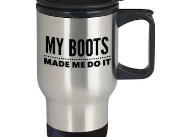 Cowboy Gift Idea - Cowboy Coffee Mug - Cowboy Travel Mug - Funny Cowboy Gift - Funny Cowboy Cup - My Boots Made Me Do It