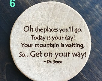 Oh The Places You'll Go! Dr. Seuss - Inspirational Quotes Leather Coasters