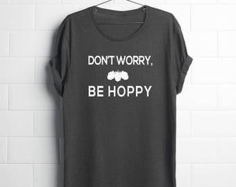Beer Shirt | Funny Gift for Him | Don't Worry Be Hoppy | Craft Beer | Funny Beer Shirt | Brewing Shirt | Funny Gift For Dad | Beer Gifts