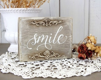 Smile sign Motivational wooden signs Painted reclaimed wood block with inspirational quote French country window sill decor Mini desk sitter