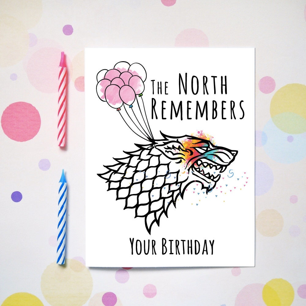 The North Remembers Your Birthday Game Of Thrones Birthday