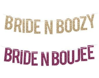 Bridal Shower Banner Bride N Boozy Bride N Boujee Bachelorette Banner Bridal Shower Decor Bad N Boujee Engagement Party Bride To be Migos