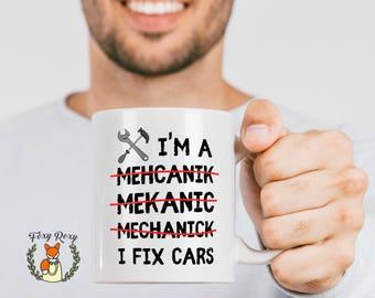 I Fix Cars Mug | Funny Mechanic Mug | I Am Mechanic Mug | Mechanic Cup | Gift for Mechanic | Gift For Dad | Gift For Boyfriend | CM-088