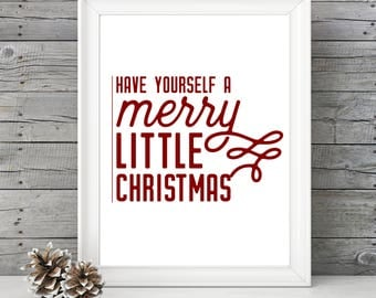 Have Yourself a Merry Little Christmas- WHITE- 11x14 Christmas Home Decor Poster- Christmas Decoration- PRINT ONLY