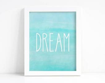 Dream Printable - Inspirational Wall Art - Quote Prints - Quote Wall Art - Motivational Quote - Inspirational Sign - Neutral Nursery Decor