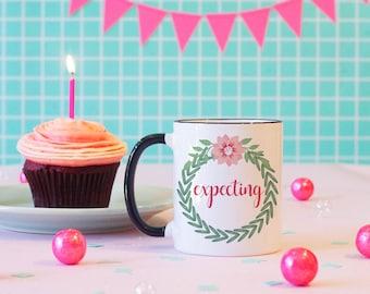 Expecting Coffee Mug, Pregnancy Announcement Mug, Mom Mug