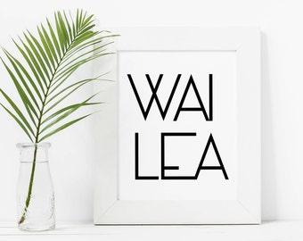 Wailea, Wailea Beach, Maui Art, Hawaii Art Print, Digital Download, Printable Wall Art, Beach Decor, Modern Typography Art, Minimalist Print
