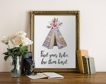 Tribe Printable Wall Art, Find your tribe love them hard quote printable, home decor quote dorm decor friends printable quote, tribal teepee
