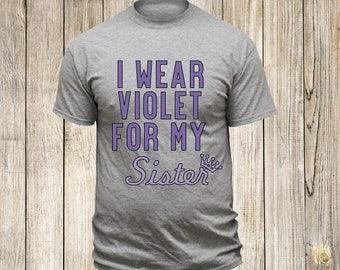 I Wear Violet For My Sister T-Shirt   Hodgkin's Lymphoma Awareness Tshirt   Violet Ribbon   Cancer   Fighter   Survivor   Personalized Tee