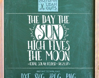 The Day the Sun High Fives the Moon - Eclipse 2017 -- SVG, PNG, Jpeg, DXF cut file for Silhouette, Cricut -- Instant Download Clipart