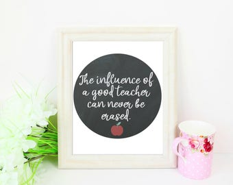 The Influence of a Good Teacher Can Never Be Erased - Instant Download