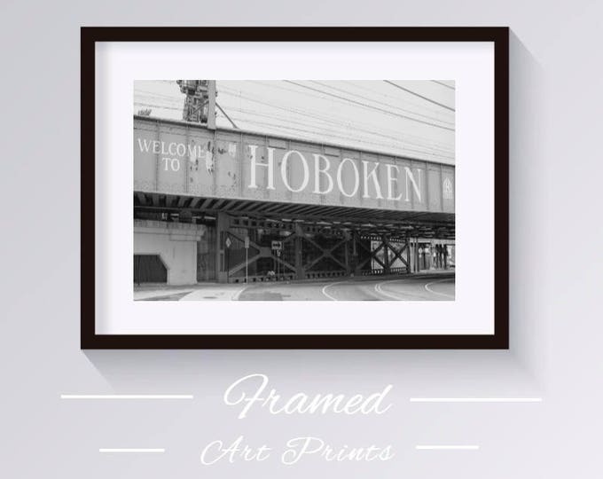 Welcome to Hoboken framed 14x18 inch , Hoboken Art print 11x14 inch, black and white framed photo print