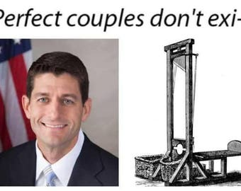 STICKER: Perfect Couples Don't Exi... (starring Paul Ryan and a guillotine!)