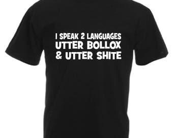 I Speak 2 Languages T Shirt Novelty Slogan Birthday Xmas Gift Slogan Tee FREE UK POSTAGE Men & Ladies