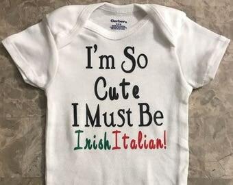 I'm So Cute -Irish Italian