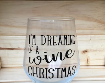 I'm Dreaming of a Wine Christmas Stemless Wine Glass// Christmas Gift// Wine Lover