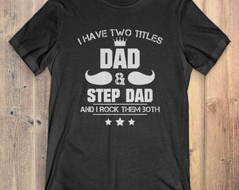 Dad T-Shirt Gift: I Have Two Title Dad & Step Dad
