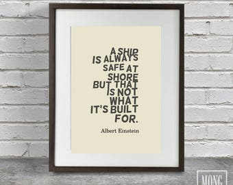 A Ship is always Safe at Shore but that is Not what it's Built for, Quote art einstein, Einstein quote art, Quote print einstein, Einstein