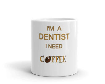dentist coffee mug, funny dentist mug, funny dental mug, gift for dentist, dentist gift, funny dental gift, dentist graduation, dental stude