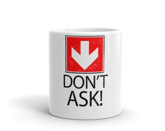 Don't Ask Attitude Spartees distressed white Mug