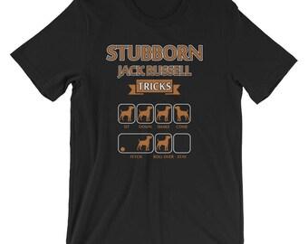 Jack Russell Terrier UNISEX T-Shirt Stubborn Jack Russell Tricks