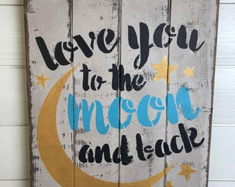 Love you to the moon and back - Rustic Wooden Sign