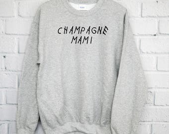 Champagne Mami Sweatshirt, Drake T-Shirt, Views, Tumblr Shirt, Instagram Shirt, Views From The 6, Music R&B Shirt, If The Love