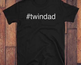 Dad of Twins T-Shirt, gift for twin dad, twin dad shirt,trending daddy,father's day gift,twin dad gift,hastag twindad,#twindad