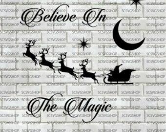 Believe in the Magic, Christmas SVG, Santa Sleigh, Holiday gift, Silhouette File, Cut File, svg, Digital, DIY, Print, Cricut Design, Vector
