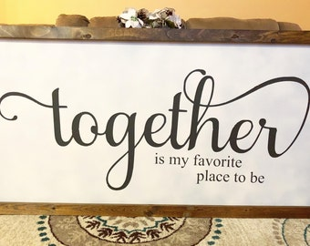 Together is my Favorite Place to Be 4' Framed Sign
