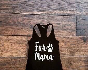 Fur Mama Shirt, Fur Mom Tank, Dog Lover Shirt, Dog Shirt, Tank Top