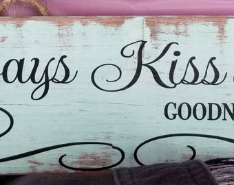 "Rustic look mint green ""Always Kiss Me Goodnight"" hanging wall sign"