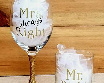 Mr. Right/Mrs. Always Right Glass Set, Wine Glass, Whiskey Glass, Custom Glasses