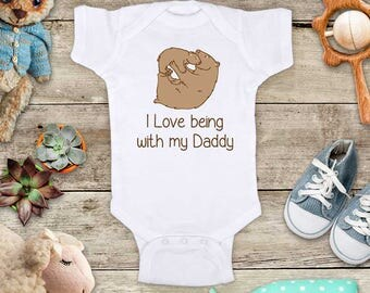 I love being with my Daddy brown bears - or Grandpa Grandma Uncle Mommy Aunt Baby Bodysuit Shower Gift Made in USA toddler kids youth shirt