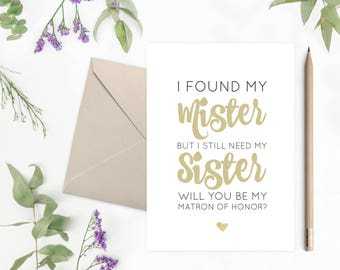 Will You Be My Matron Of Honor | I Found My Mister But I Still Need My Sister | Printable Proposal Card | Maid Of Honor | Bridesmaid - 75B77