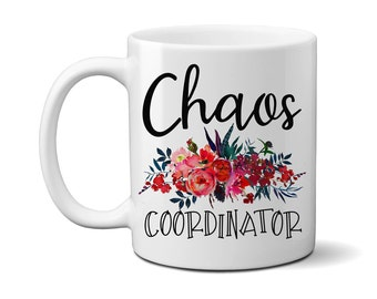 Chaos Coordinator Mug, Mom Mug, Mother's Day Gift, Teacher Appreciation Gift, Boss' Day Gift, New Mom Mug, Baby Shower Gift