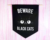 Beware Black Cats Banner -Pattern test SALE! - Reduced Price -Heavy Cotton twill fabric hanging banner with wood dowel