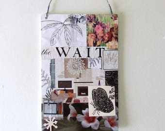 the WAIT original paper collage, ready to hang, mixed media art