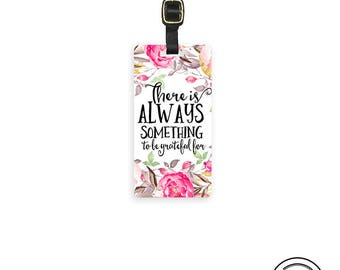 Luggage Tag Always Something to be Grateful for - Metal Tag with Printed Personalization Single Tag