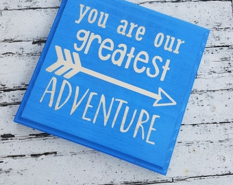 Adventure Wooden Sign, You are our Greatest Adventure, Arrows, Nursery, New Baby Gift, Shower Ideas, Blue Kids Room Decor, Boho Tribal