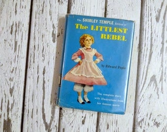 Vintage Shirley Temple Book - The Littlest Rebel - Old Movie Book - Illustrated Book - Movie TV Companion - Children's Book - Kid Lit