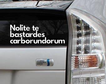 Handmaid's Tale Nolite te bastardes carborundorum Vinyl Decal Die Cut Rub-On Bumper Sticker Car Laptop