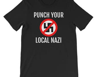 Punch Your Local Nazi Shirt Equal Human Rights Protest Resist Anti-Trump