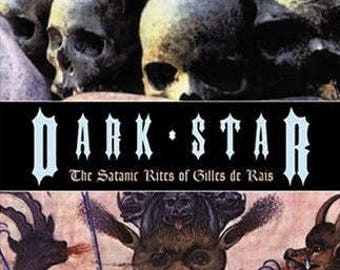 DARK STAR: Satanic Rites of Gilles de Rais - by Various Authors / True Crime History