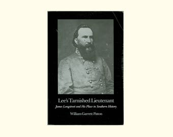 Civil War, The Confederacy, Lee's Tarnished Lieutenant, James Longstreet & his Place in Southern History, American History Vintage Book