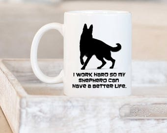 German Shepherd Custom Coffee Cup, Your Dog's Name, Shepherd Mom Shepherd Dad Dog Gifts, Work Hard Shepherd, Cute New Puppy Dog Lover Gift