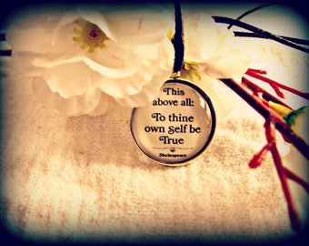 William Shakespeare To Thine Own Self Be True Quote Necklace (shipping included)