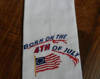 Kitchen Towel with Embroidered BORN On The FOURTH Of JULY Independence Day