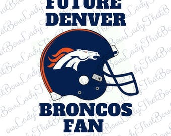 Future Denver Broncos Fan inspired Iron On for Kids Infants Adults